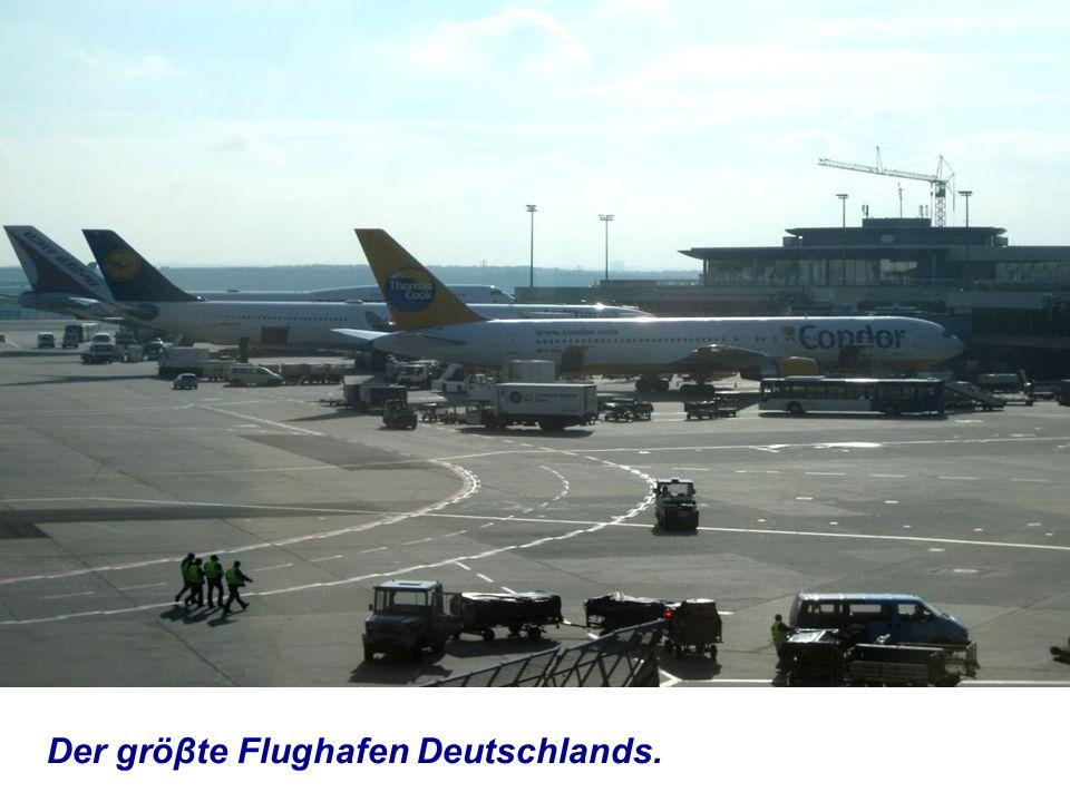 Der gröβte Flughafen Deutschlands.