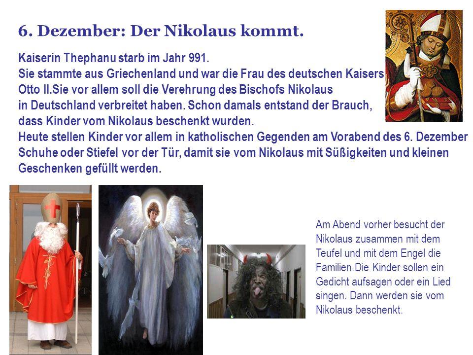 6. Dezember: Der Nikolaus kommt. Kaiserin Thephanu starb im Jahr 991. Sie stammte aus Griechenland und war die Frau des deutschen Kaisers Otto II.Sie