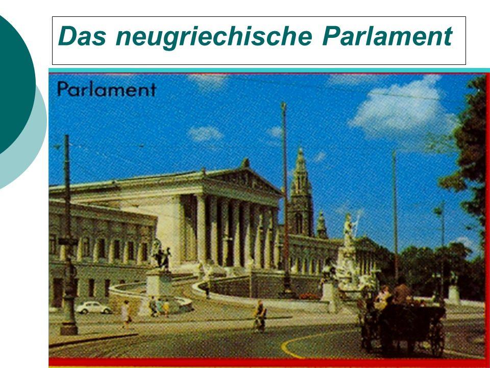Das neugriechische Parlament