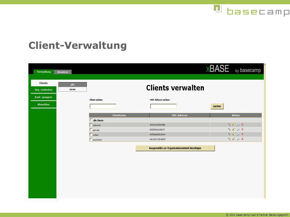 © 2004 base-camp Kadl & Partner BeratungsgmbH Client-Verwaltung