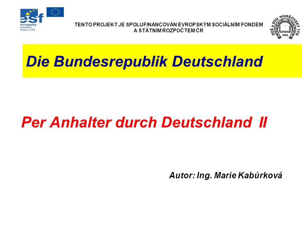 Die Bundesrepublik Deutschland Per Anhalter durch Deutschland II Autor: Ing.