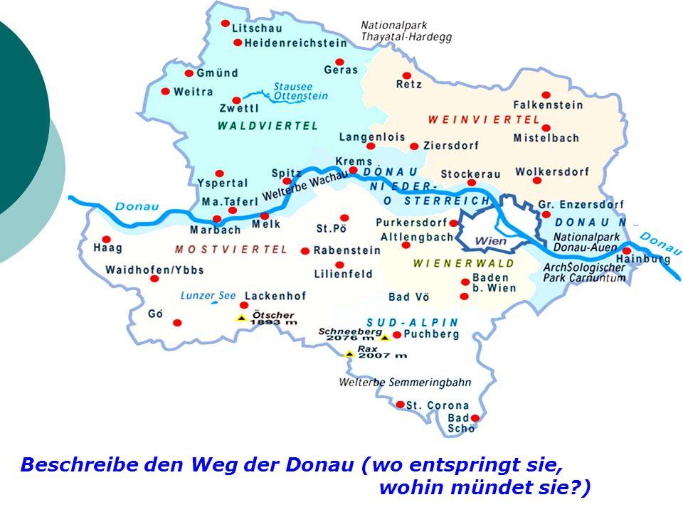 Beschreibe den Weg der Donau (wo entspringt sie, wohin mündet sie?)