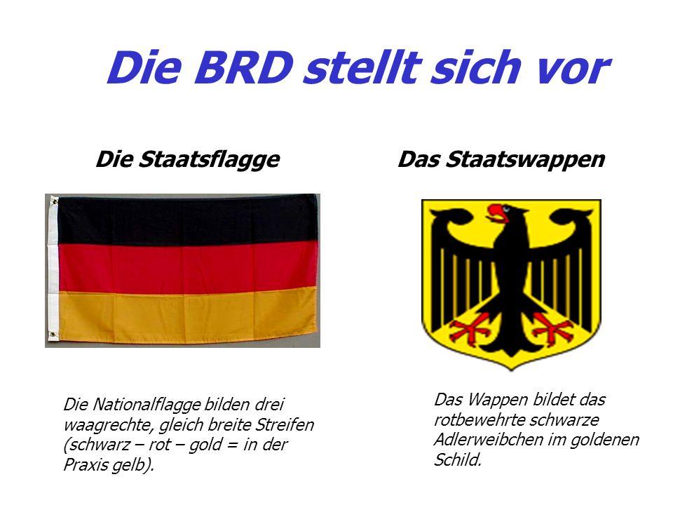 Die StaatsflaggeDas Staatswappen Die Nationalflagge bilden drei waagrechte, gleich breite Streifen (schwarz – rot – gold = in der Praxis gelb). Das Wa