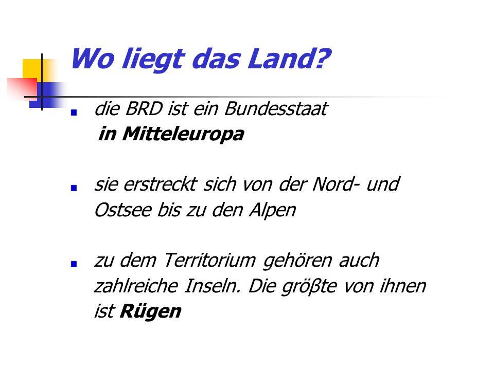 Wo liegt das Land? die BRD ist ein Bundesstaat in Mitteleuropa sie erstreckt sich von der Nord- und Ostsee bis zu den Alpen zu dem Territorium gehören