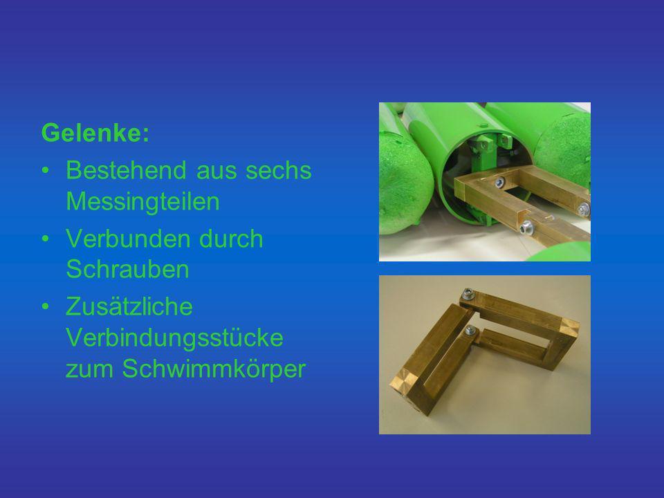 Gelenke: Bestehend aus sechs Messingteilen Verbunden durch Schrauben Zusätzliche Verbindungsstücke zum Schwimmkörper