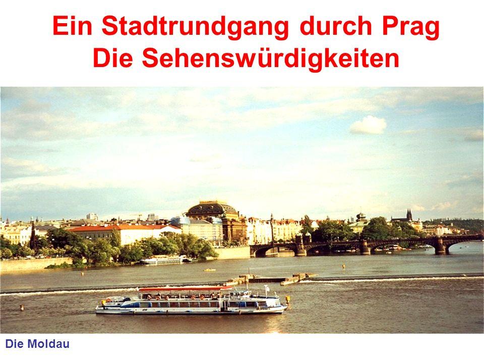 Ein Stadtrundgang durch Prag Die Sehenswürdigkeiten Die Moldau