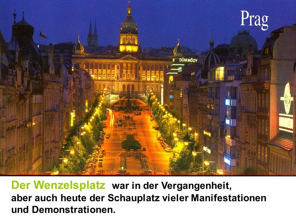 Der Wenzelsplatz war in der Vergangenheit, aber auch heute der Schauplatz vieler Manifestationen und Demonstrationen.