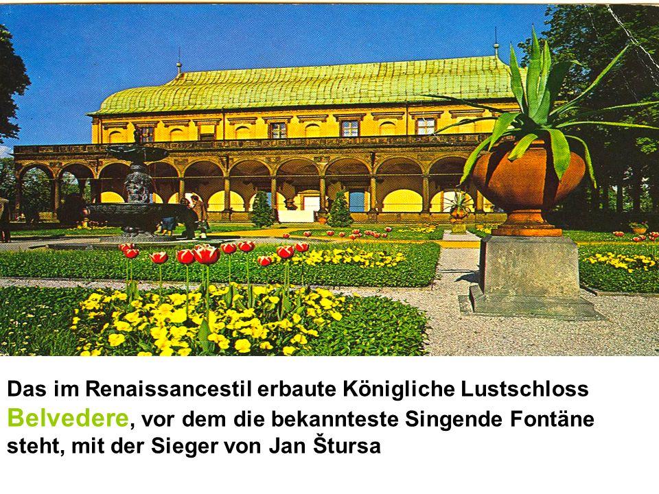 Das im Renaissancestil erbaute Königliche Lustschloss Belvedere, vor dem die bekannteste Singende Fontäne steht, mit der Sieger von Jan Štursa