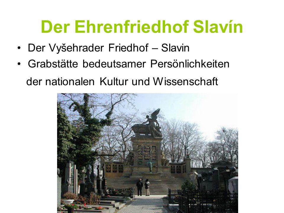 Der Ehrenfriedhof Slavín Der Vyšehrader Friedhof – Slavin Grabstätte bedeutsamer Persönlichkeiten der nationalen Kultur und Wissenschaft