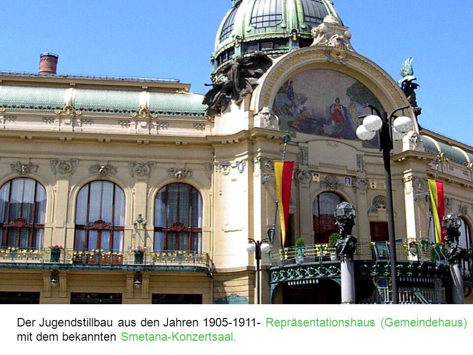 Der Jugendstillbau aus den Jahren 1905-1911- Repräsentationshaus (Gemeindehaus) mit dem bekannten Smetana-Konzertsaal.