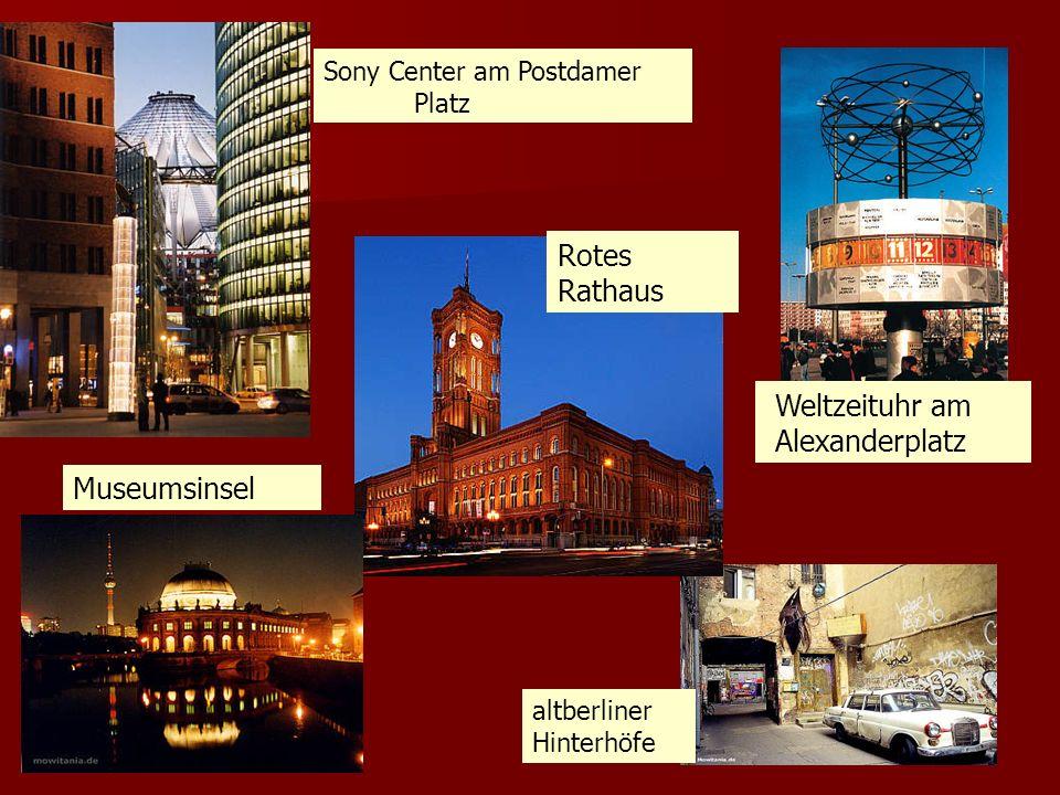 Weltzeituhr am Alexanderplatz Museumsinsel Sony Center am Postdamer Platz Rotes Rathaus altberliner Hinterhöfe