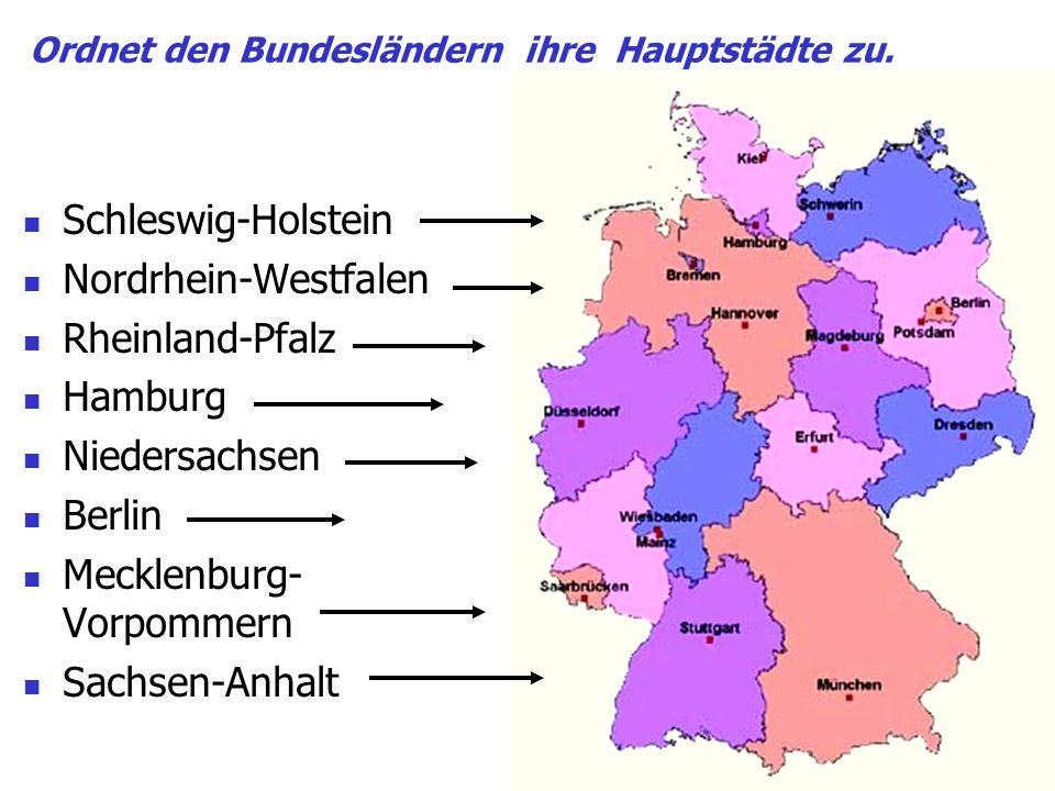 Schleswig-Holstein Nordrhein-Westfalen Rheinland-Pfalz Hamburg Niedersachsen Berlin Mecklenburg- Vorpommern Sachsen-Anhalt Ordnet den Bundesländern ih