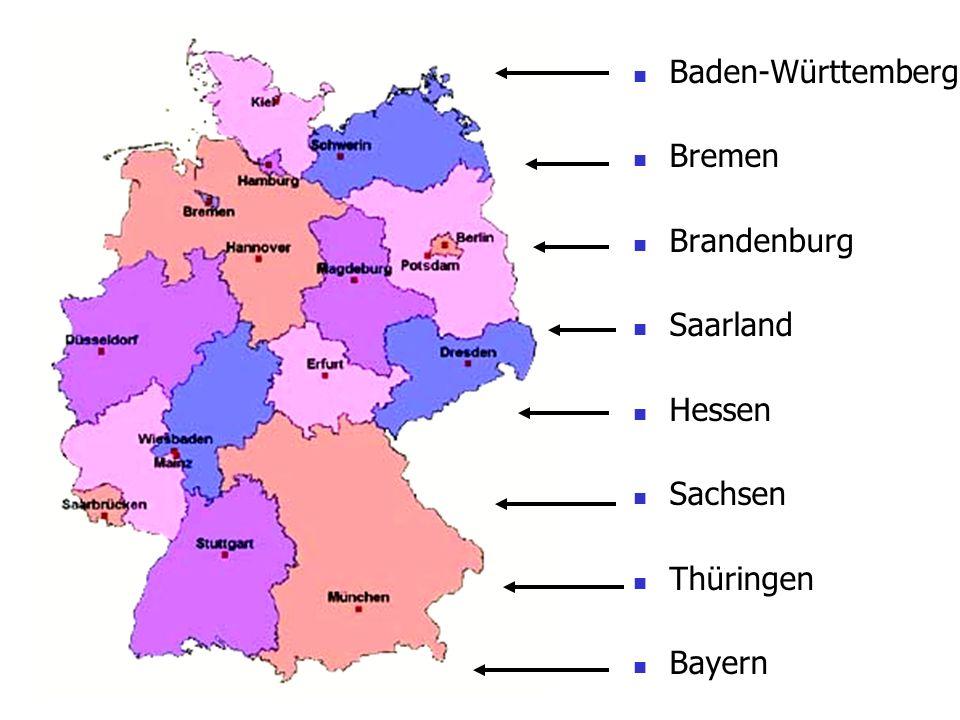 Baden-Württemberg Bremen Brandenburg Saarland Hessen Sachsen Thüringen Bayern