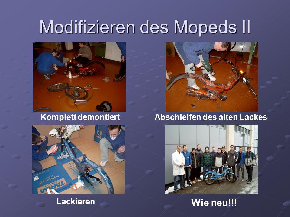 Modifizieren des Mopeds II Komplett demontiertAbschleifen des alten Lackes Lackieren Wie neu!!!