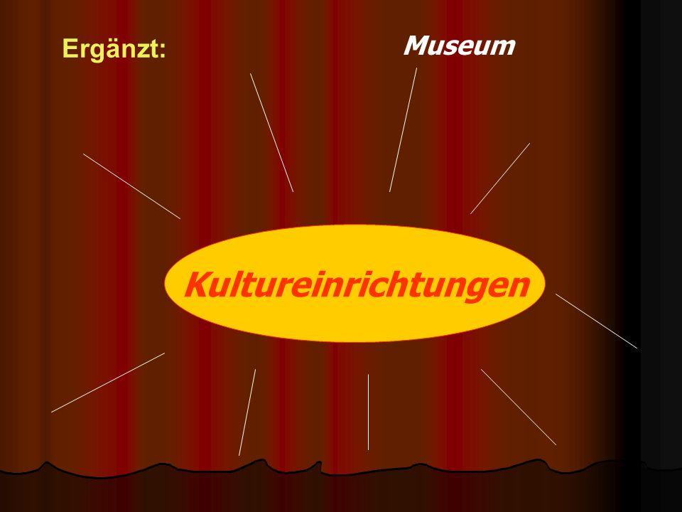 Kultureinrichtungen Museum Ergänzt:
