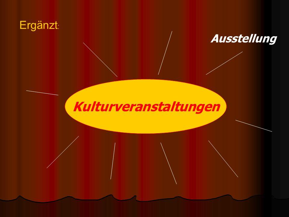 Kulturveranstaltungen: Ausstellung Disco Vorstellung Konzert Buchmesse Tanz Vortrag Modenschau Film Ball Diaschau