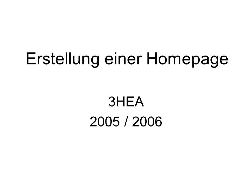 Erstellung einer Homepage 3HEA 2005 / 2006