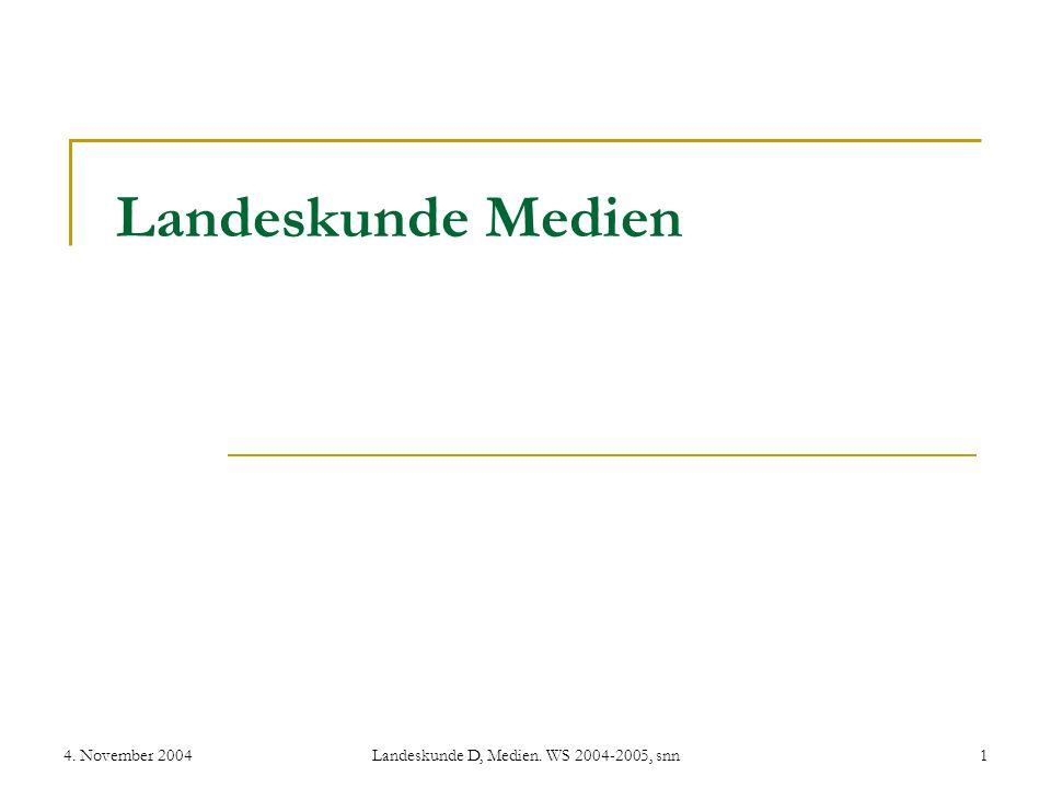 4. November 2004Landeskunde D, Medien. WS 2004-2005, snn1 Landeskunde Medien