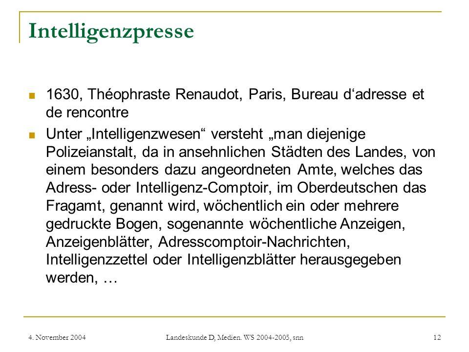 4. November 2004 Landeskunde D, Medien. WS 2004-2005, snn 12 Intelligenzpresse 1630, Théophraste Renaudot, Paris, Bureau dadresse et de rencontre Unte