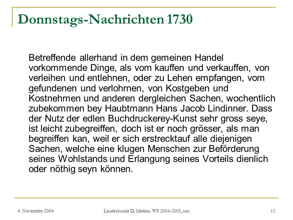 4. November 2004 Landeskunde D, Medien. WS 2004-2005, snn 15 Donnstags-Nachrichten 1730 Betreffende allerhand in dem gemeinen Handel vorkommende Dinge
