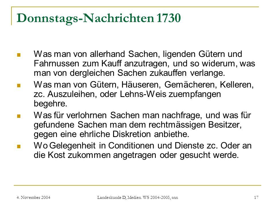 4. November 2004 Landeskunde D, Medien. WS 2004-2005, snn 17 Donnstags-Nachrichten 1730 Was man von allerhand Sachen, ligenden Gütern und Fahrnussen z
