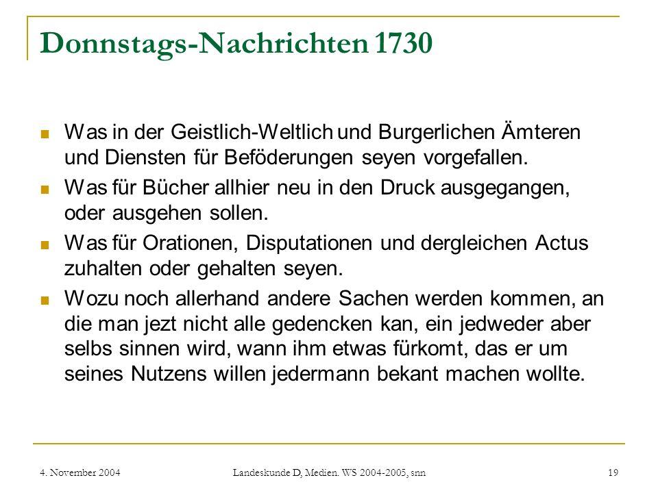 4. November 2004 Landeskunde D, Medien. WS 2004-2005, snn 19 Donnstags-Nachrichten 1730 Was in der Geistlich-Weltlich und Burgerlichen Ämteren und Die