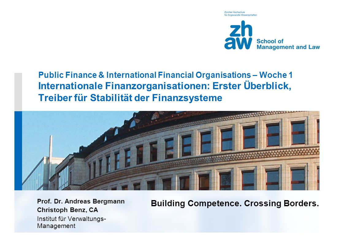 Building Competence. Crossing Borders. Public Finance & International Financial Organisations – Woche 1 Internationale Finanzorganisationen: Erster Üb