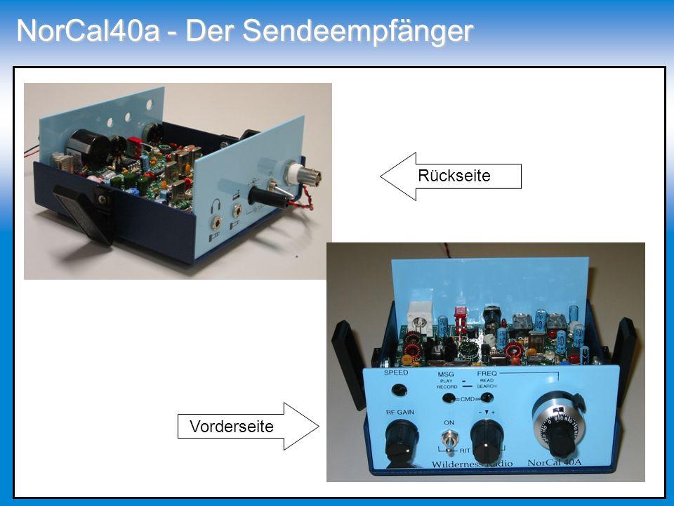 NorCal40a - Der Sendeempfänger Antennenanschluss Kanalwahl Morsetastenanschluss Kopfhöreranschluss Empfangsempfindlichkeit Empfangsfeinabstimmung Vorderseite Rückseite
