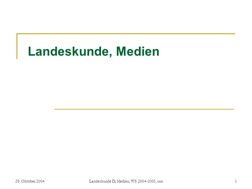 28. Oktober 2004Landeskunde D, Medien, WS 2004-2005, snn1 Landeskunde, Medien
