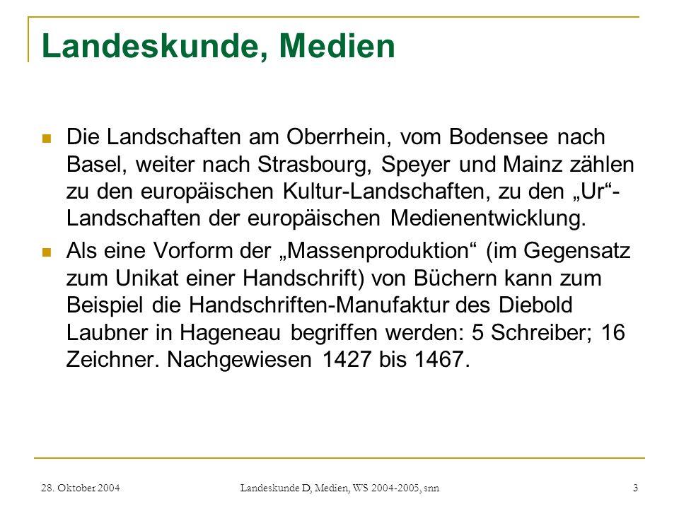 28. Oktober 2004 Landeskunde D, Medien, WS 2004-2005, snn 3 Landeskunde, Medien Die Landschaften am Oberrhein, vom Bodensee nach Basel, weiter nach St