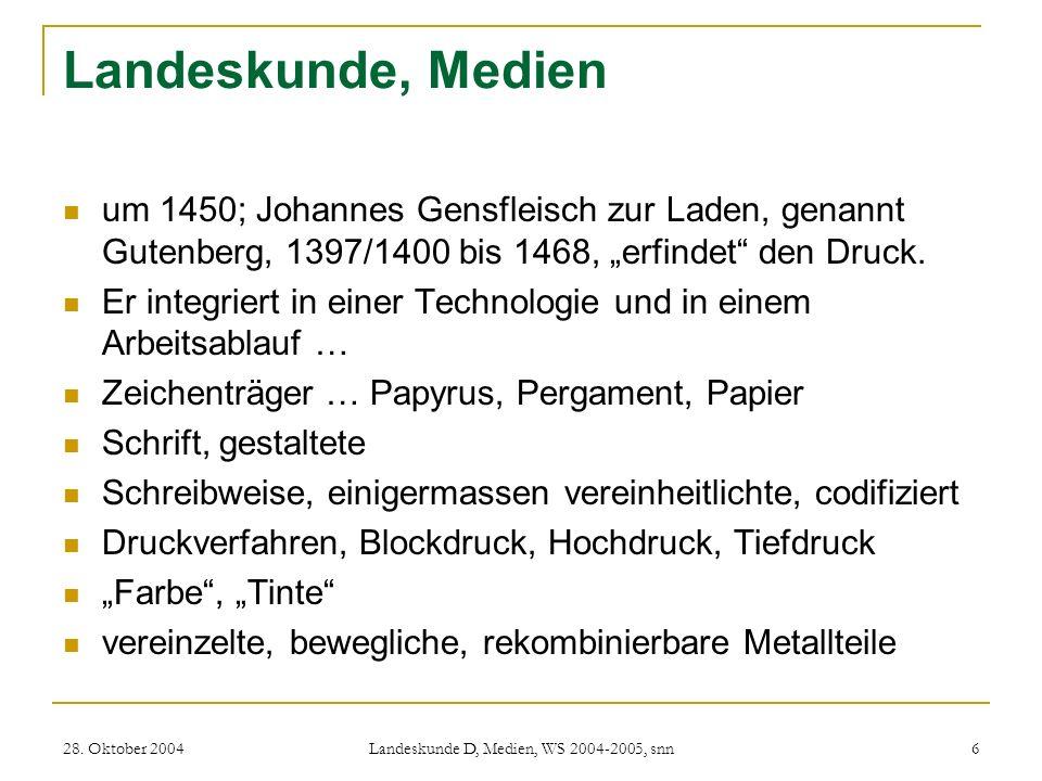 28. Oktober 2004 Landeskunde D, Medien, WS 2004-2005, snn 6 Landeskunde, Medien um 1450; Johannes Gensfleisch zur Laden, genannt Gutenberg, 1397/1400