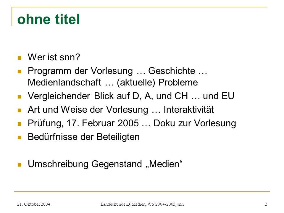 21.Oktober 2004 Landeskunde D, Medien, WS 2004-2005, snn 2 ohne titel Wer ist snn.