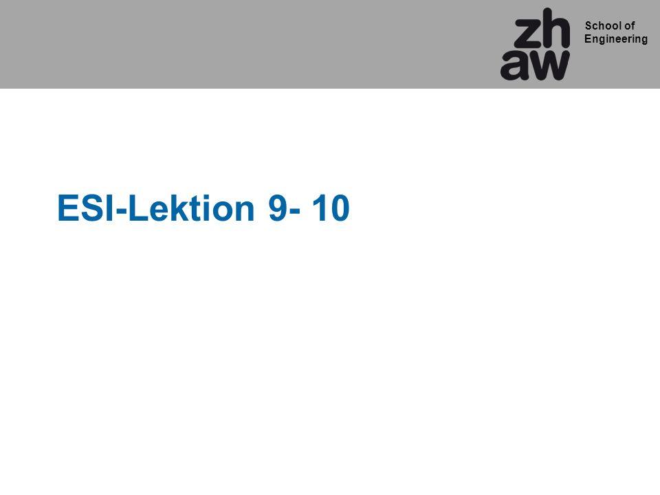 School of Engineering ESI-Lektion 9- 10