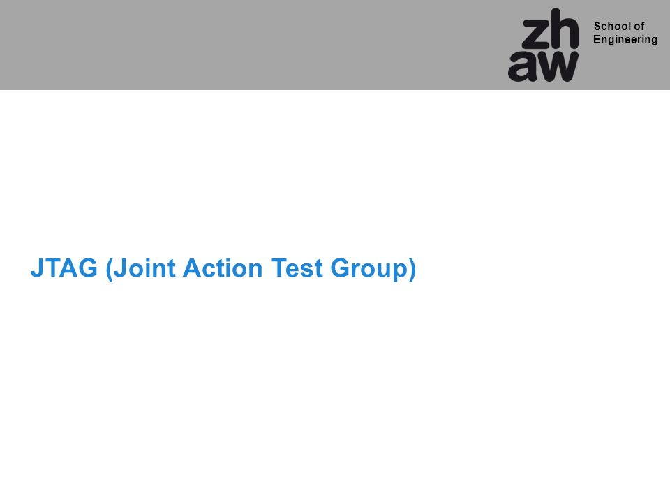School of Engineering JTAG (Joint Action Test Group)