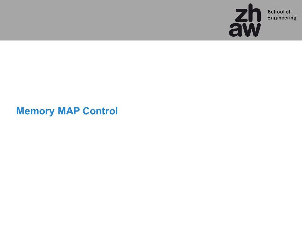 School of Engineering Memory MAP Control