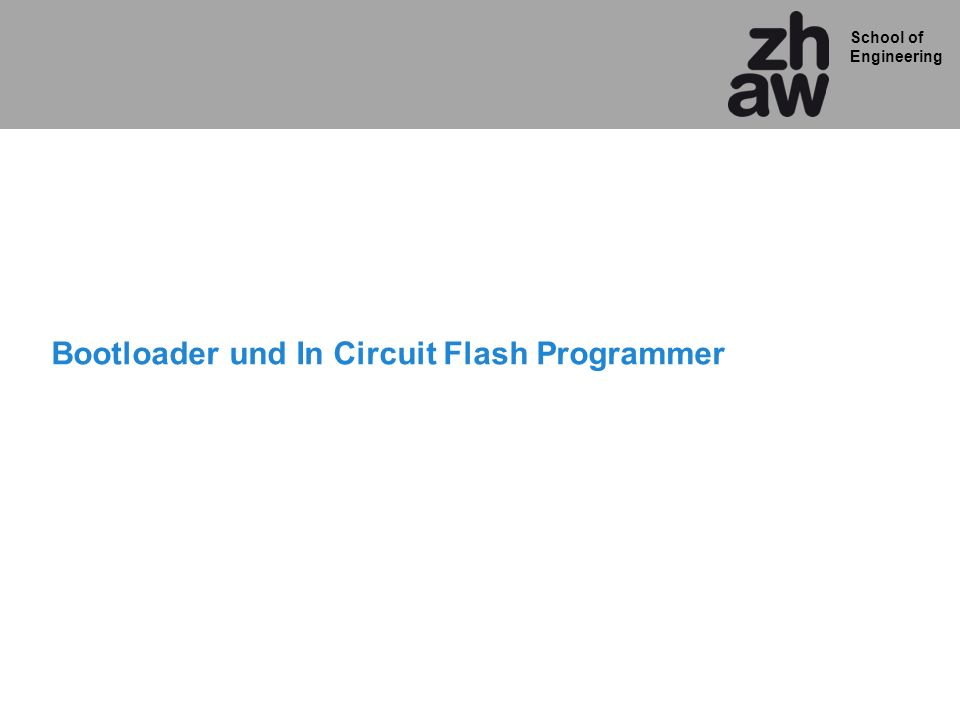School of Engineering Bootloader und In Circuit Flash Programmer