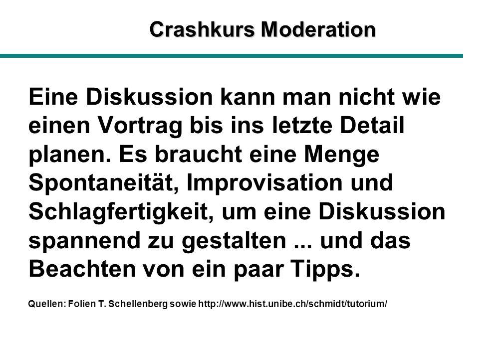 Crashkurs Moderation Eine Diskussion kann man nicht wie einen Vortrag bis ins letzte Detail planen.