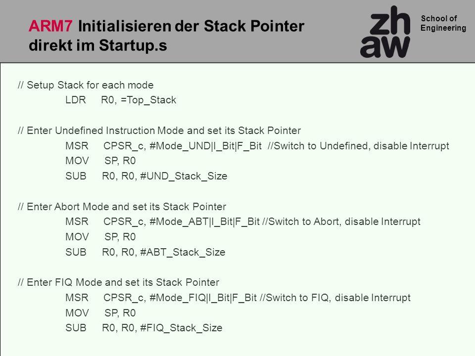 School of Engineering ARM7 Initialisieren der Stack Pointer im uVision