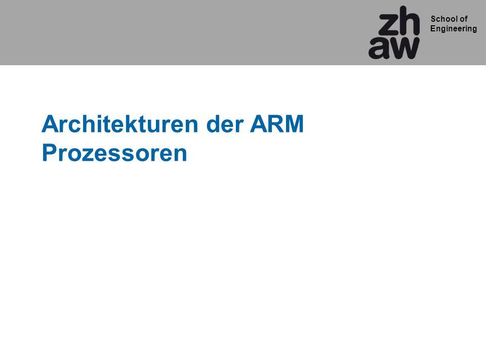 School of Engineering Architekturen der ARM Prozessoren