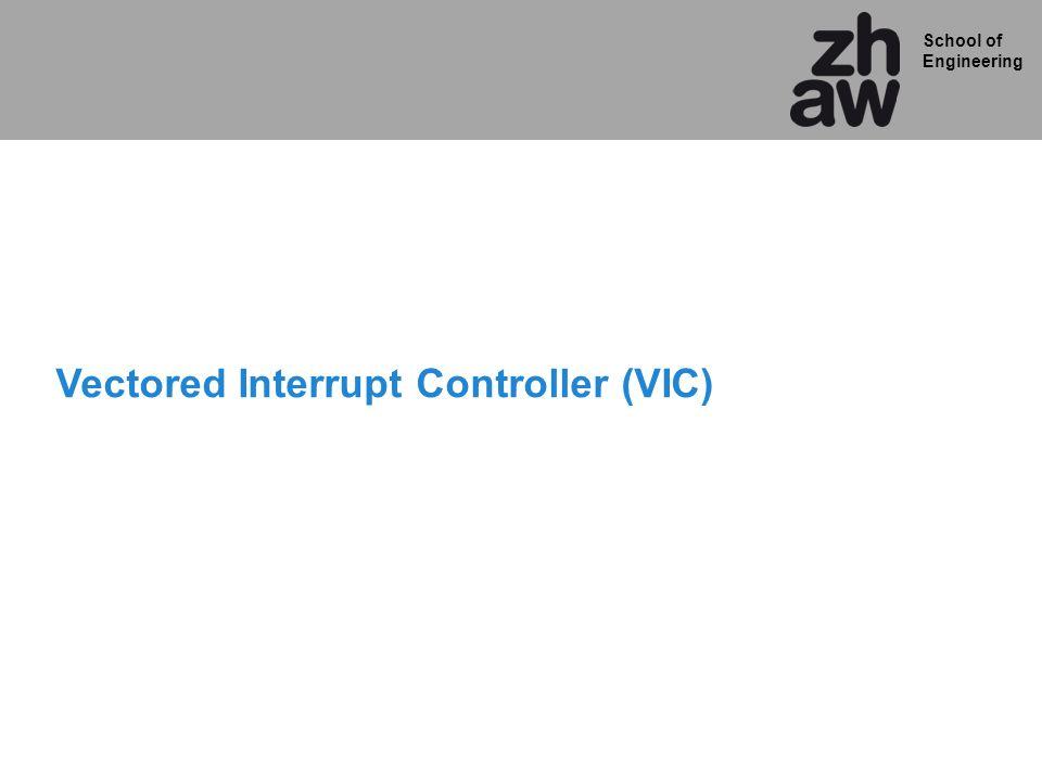 School of Engineering Vectored Interrupt Controller (VIC)