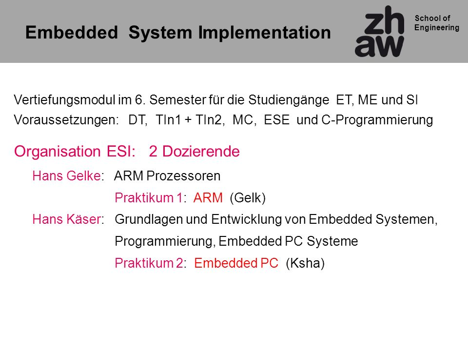 School of Engineering ARM Prozessor Cores (Stand November 2008)