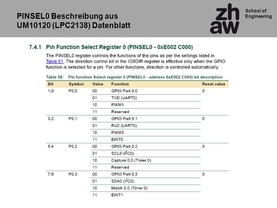 School of Engineering PINSEL0 Beschreibung aus UM10120 (LPC2138) Datenblatt