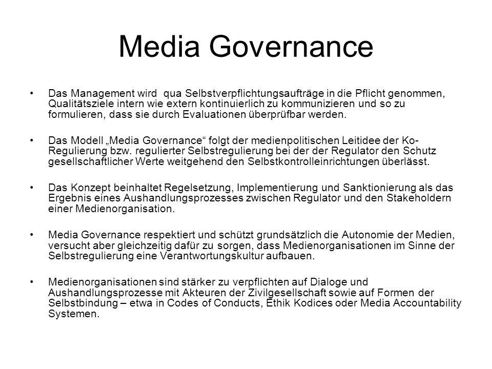 Media Governance Das Management wird qua Selbstverpflichtungsaufträge in die Pflicht genommen, Qualitätsziele intern wie extern kontinuierlich zu komm