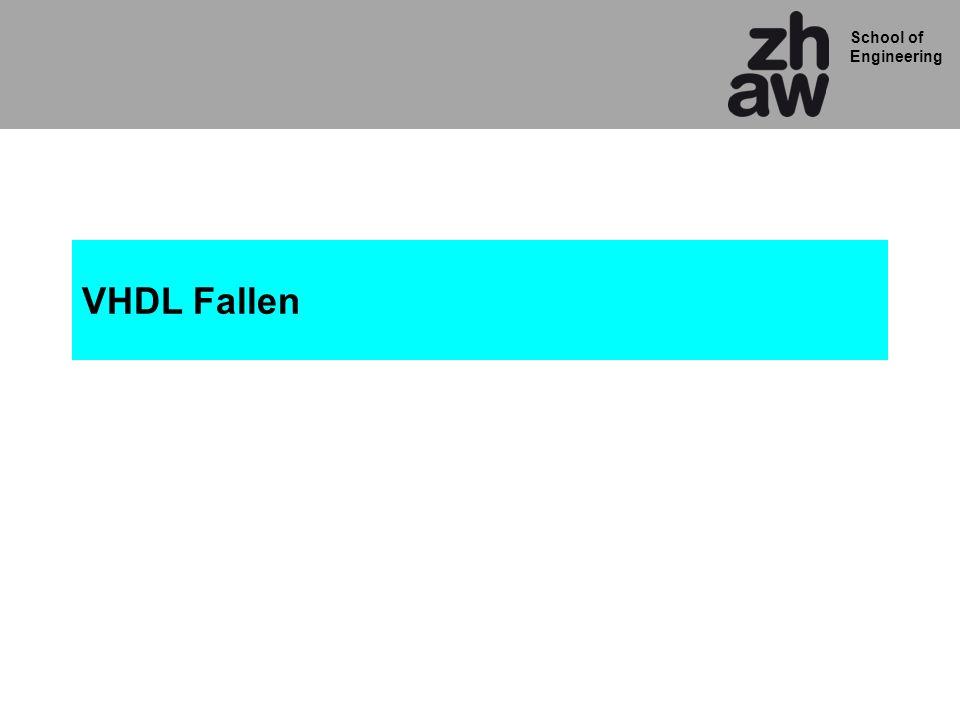 School of Engineering VHDL Fallen