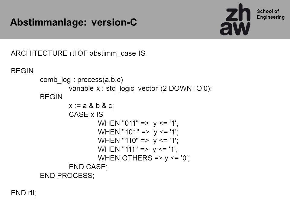 School of Engineering 26 12 3 >1 S X XS XS Process: sauber_so Process: autsch Process: elegant Latch VHDL Fallen