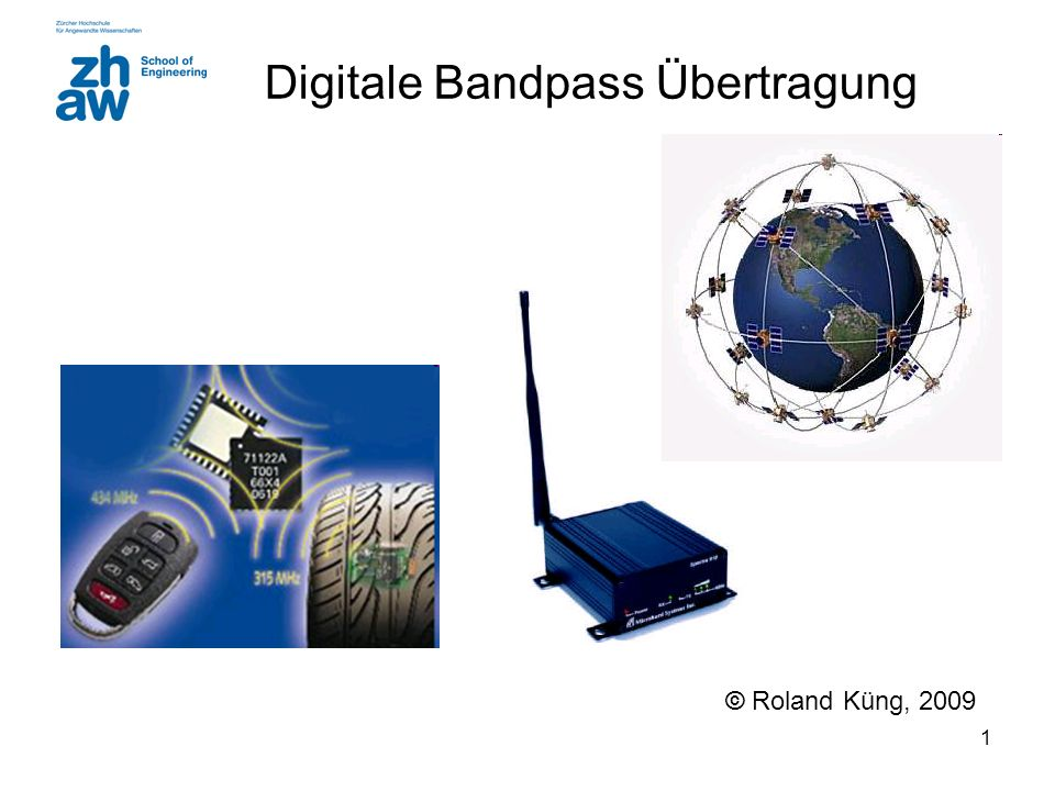 1 Digitale Bandpass Übertragung © Roland Küng, 2009