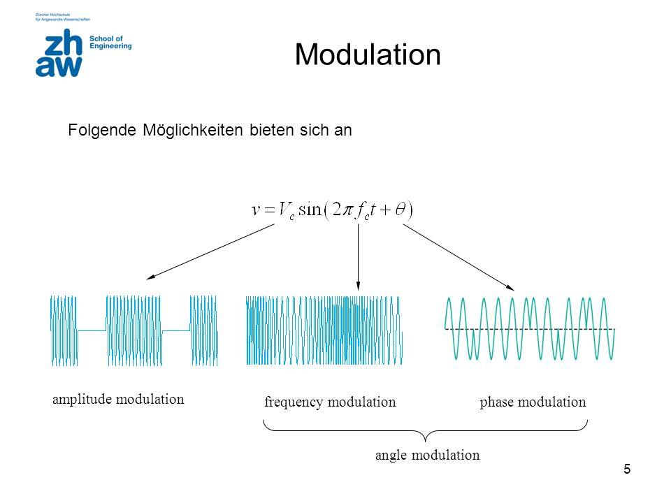 5 Modulation amplitude modulation frequency modulationphase modulation angle modulation Folgende Möglichkeiten bieten sich an