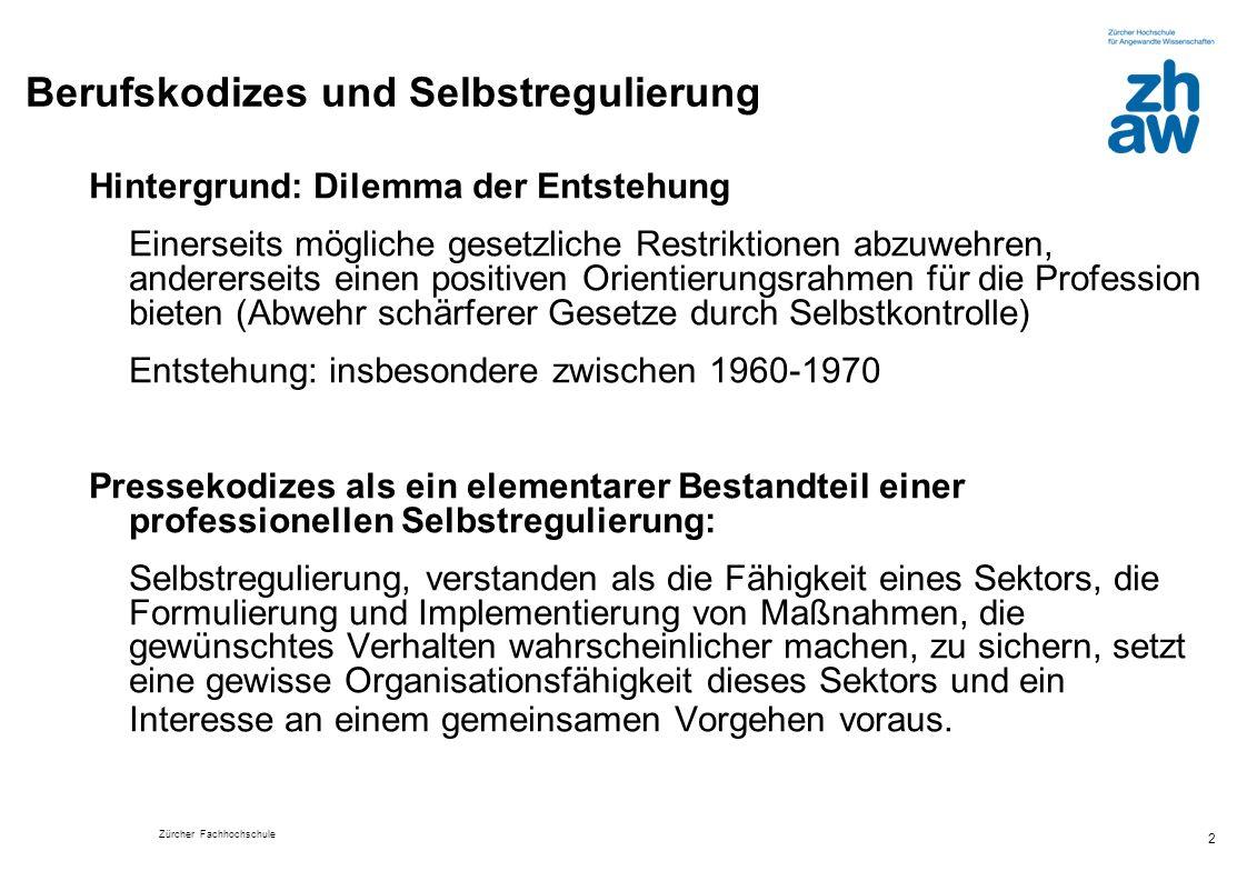Zürcher Fachhochschule 13 Berufsspezifische Weiterbildung: Kenntnis Schweizer Presserat? (in %)