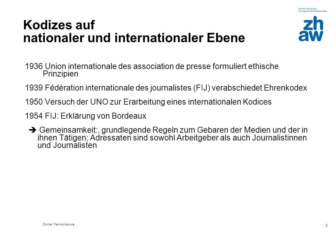 Zürcher Fachhochschule 4 Werkzeuge der gemeinsamen berufsethischen Arbeit an praxistauglicher Medienethik sind die Journalistenkodices (Anhang 2) als Normenkataloge und die Presseräte als Diskurs- und Beschwerdeinstanzen bei Kodexverletzungen.