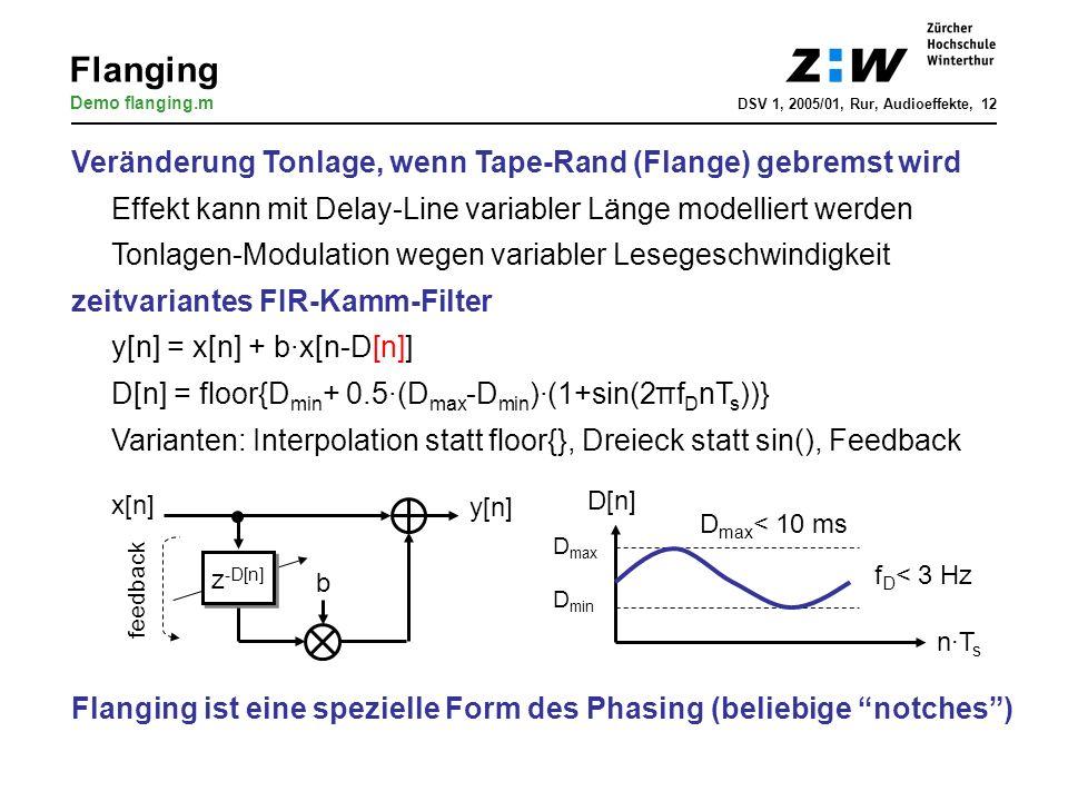 Flanging Veränderung Tonlage, wenn Tape-Rand (Flange) gebremst wird Effekt kann mit Delay-Line variabler Länge modelliert werden Tonlagen-Modulation w